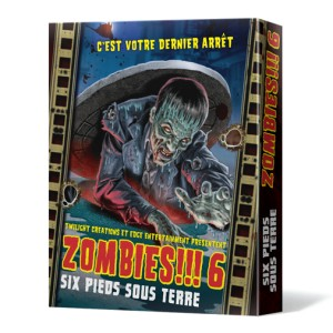Zombies !!! 6 Six Pieds sous Terre