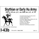 DBA3.0 - 1/43b SKYTHIAN or EARLY HU ARMY 300-19 BC or 400 BC-70