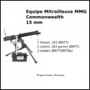 Equipage de Mitrailleuse Vickers .303 Commonwealth - 15 mm